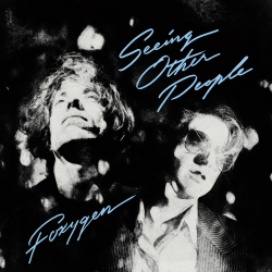 Foxygen's 'Seeing Other People' Is Out Now<span>The Most Recent Last-Ever LP</span>